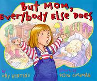 But mom, everyone else does
