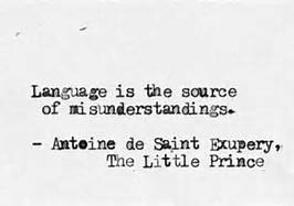 Language is the source of misunderstandings