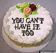 can't have your cake